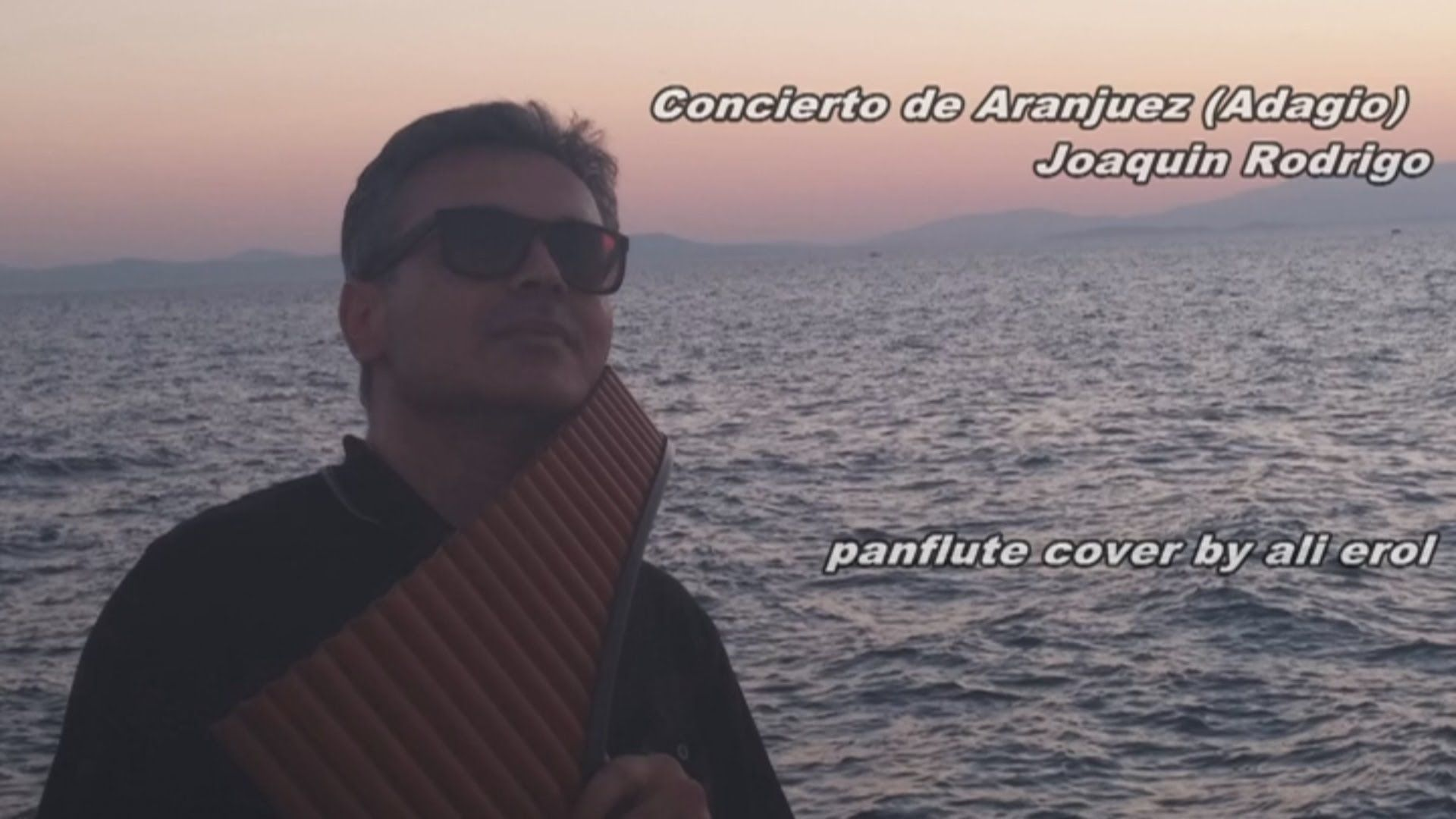 Ali Erol Panflute Concierto De Aranjuez Adagio Joaquin Rodrigo Joaquin Aranjuez Adagio