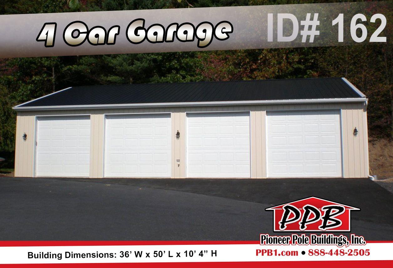 A Spacious 4 Car Garage Dimensions 36 W X 50 L X 10 4 H Id 162 36 Standard Trusses Pole Buildings Residential Garage Doors Garage Apartment Plans