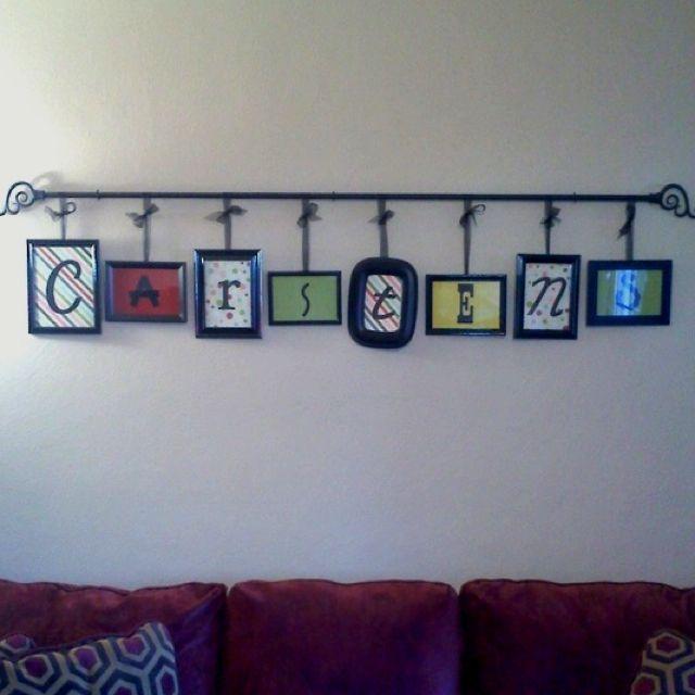 Last Name Wall Decor neat idea. curtain rod, ribbon& photo frames make a good last name