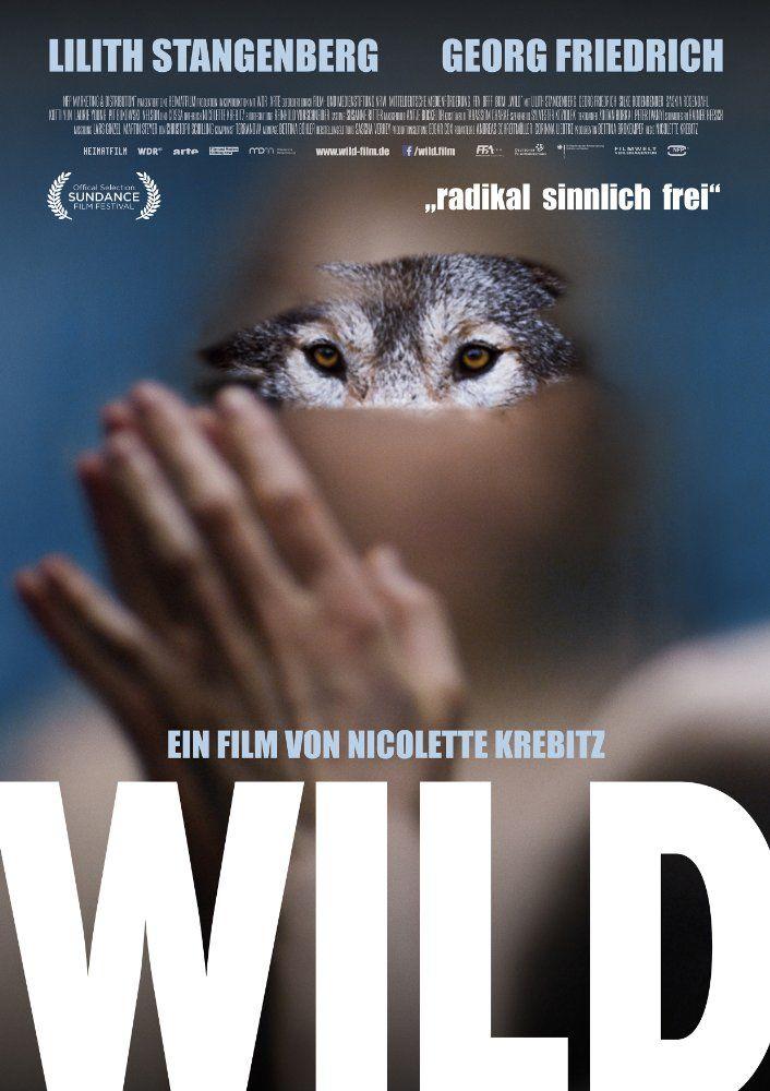 WILD (D 2016) von Nicolette Krebitz. Ein sehr sehenswerter Film über den Bruch mit der Zivilisation.