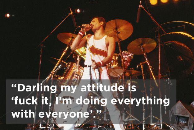Because of the time Freddie Mercury said this. #freddiemercuryquotes