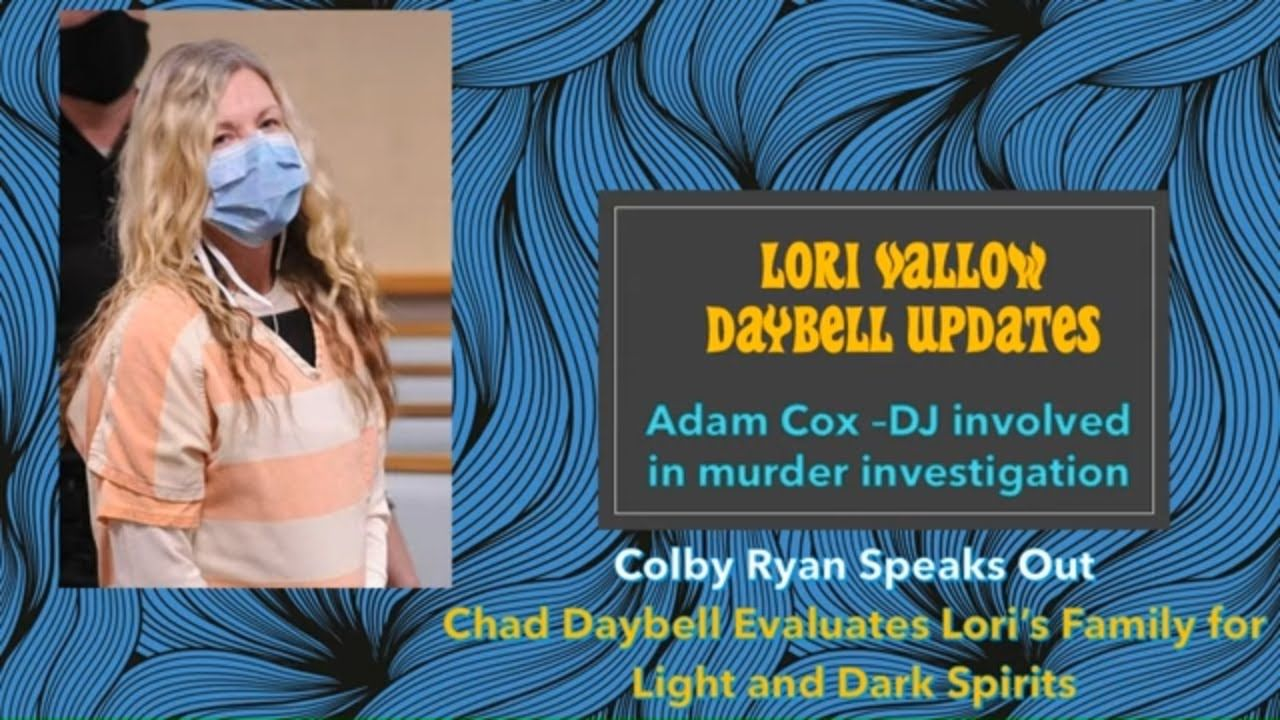 Lori Vallow Daybell Updates Chad Daybell Evaluates Lori