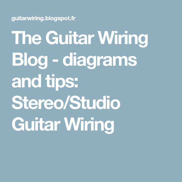 The Guitar Wiring Blog - diagrams and tips: Stereo/Studio Guitar ...
