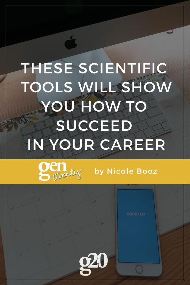 These Scientific Tools Will Show You How to Succeed in Your Career