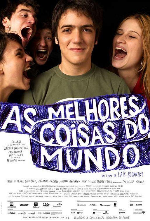 As Melhores Coisas Do Mundo Filmes Filmes Brasileiros Melhores