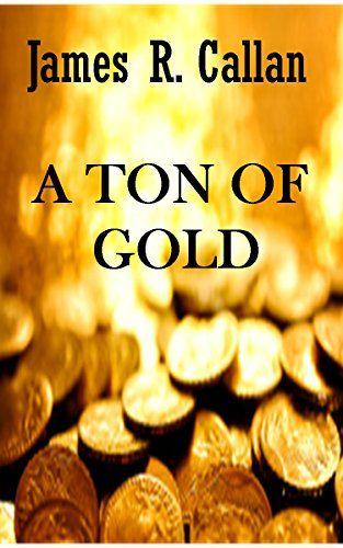 A Ton of Gold (Crystal Moore Suspense Book 1) by James R. Callan http://www.amazon.com/dp/B015EUUYQA/ref=cm_sw_r_pi_dp_C71Uwb052BPMV