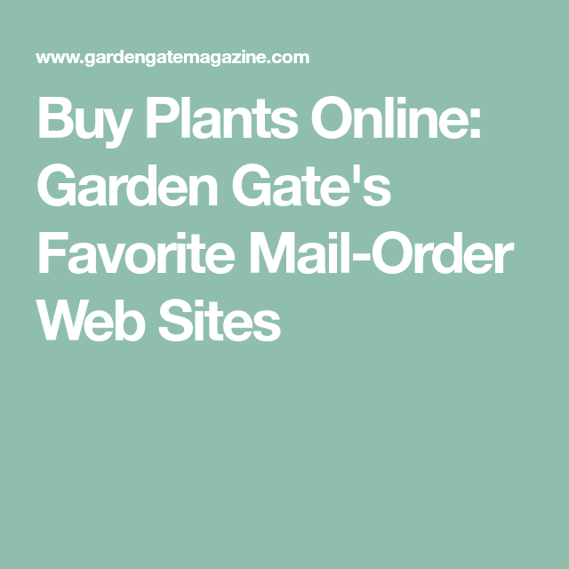 Buy Plants Online: Garden Gateu0027s Favorite Mail Order Web Sites