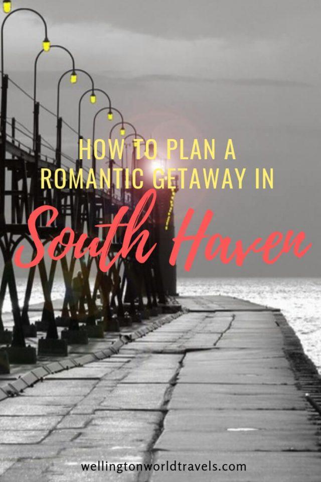 How To Plan A Romantic Getaway In South Haven Romantic Getaway