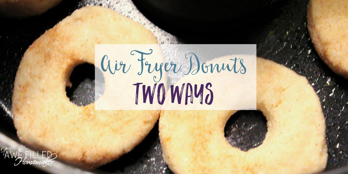 Air Fryer DonutsTwo Ways Recipe Air fry donuts, Air