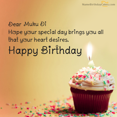 The Name Muku Di Is Generated On Cupcake Birthday Wish With Image Download And Share Wishes For Everyone Images Impress Your Friends