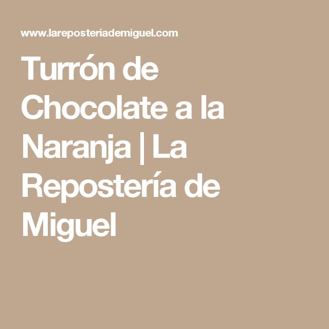 Turrón de Chocolate a la Naranja   La Repostería de Miguel