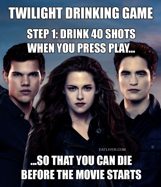 Twilight Drinking Game Crazy Funny Pictures Internet Funny Twilight