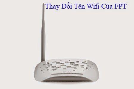 Hướng Dẫn Thay Đổi Tên Wifi Của FPT