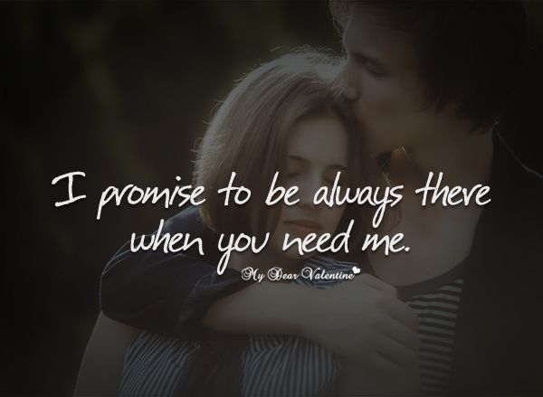 I Promise To Be Always There When You Need Me With Images