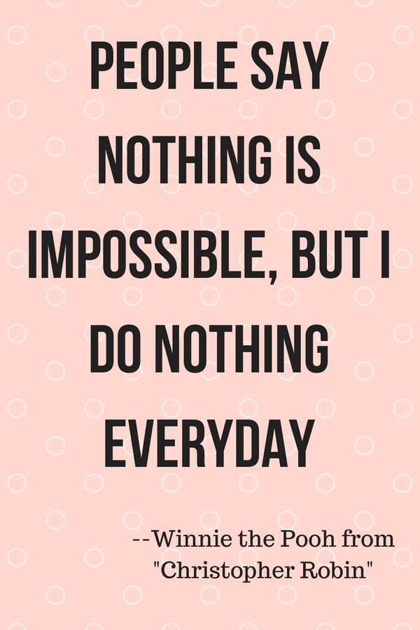People Say Nothing Is Impossible But I Do Nothing Everyday Quotes