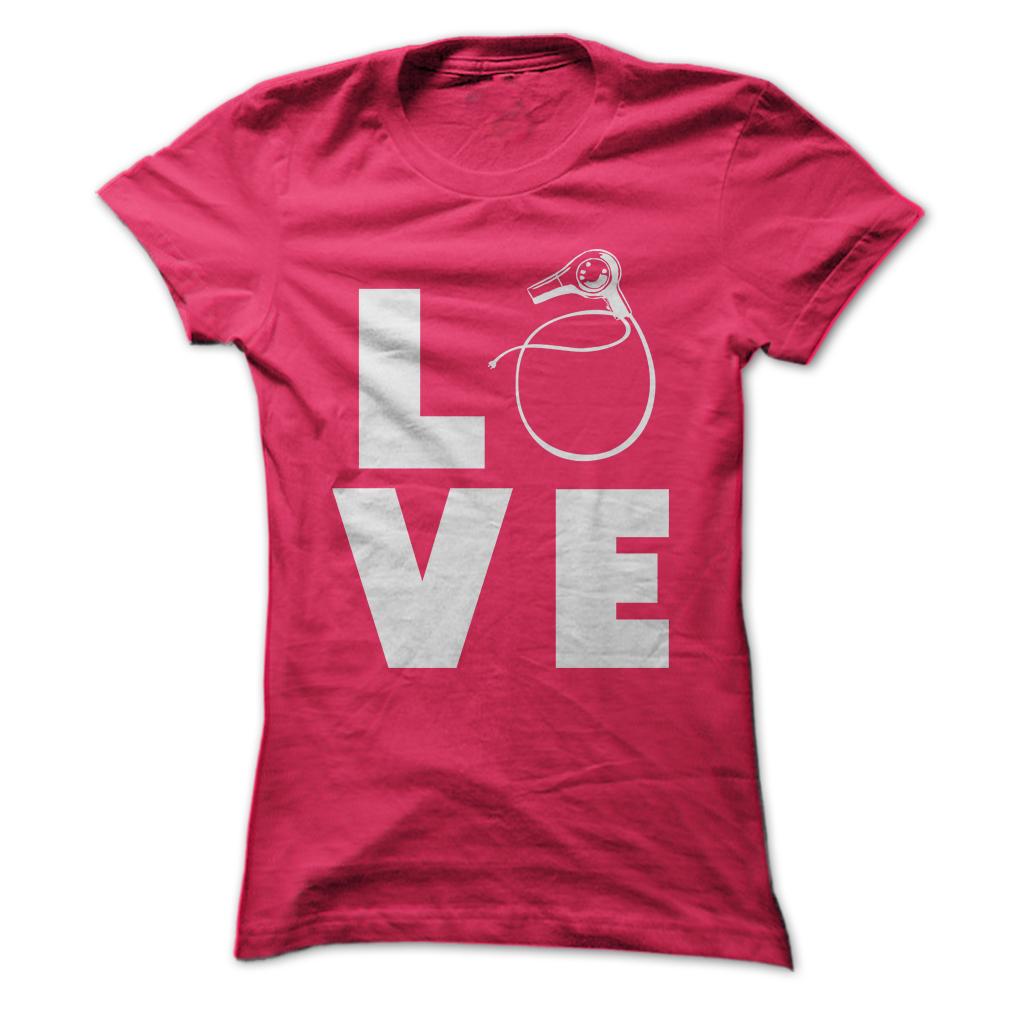 Hairstylist Love Blowdryer T Shirt, Hoodie, Sweatshirts - t shirt design #TeeShirts #Clothes