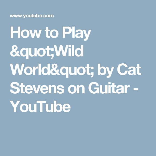 Fancy Cat Stevens Wild World Chords Ideas Song Chords Images Apa