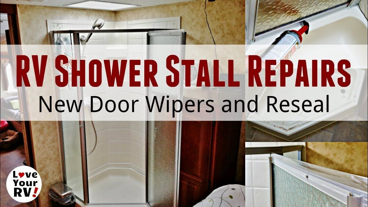 Rv Shower Stall Repairs New Door Sweeps And Reseal Clean Shower