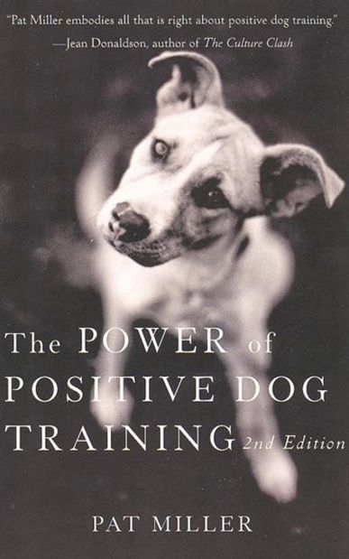 The Power Of Positive Dog Training By Pat Miller Pat Miller