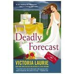 Deadly Forecast by Victoria Laurie (2013, Hardcover) New