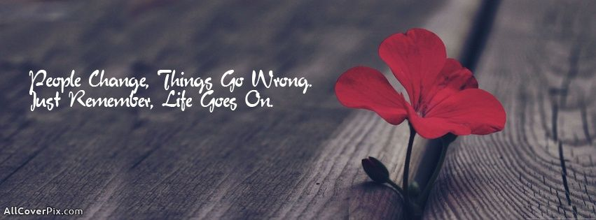 Photography Life Quote Cover Life Goes On Facebook Cover Photo