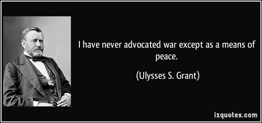 ULYSSES S GRANT QUOTES CIVIL WAR Civil
