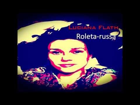 Roleta russa - Luciana Flath
