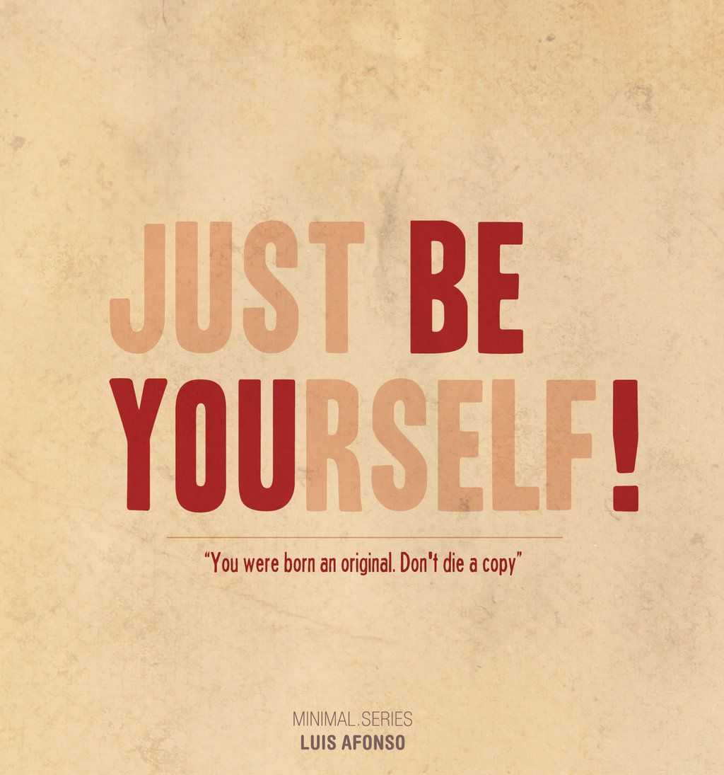 Just Be Yourself Be You by Shadowtuga.deviantart.com on @deviantART