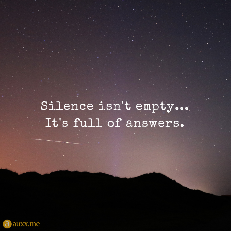 Silence Isn T Empty It S Full Of Answers Night Sky Stars Mountains Silent Quotes Silence Quotes Sky Quotes
