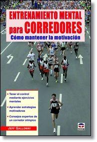 Entrenamiento Mental Para Corredores Cómo Mantener La Motivación 9788479029630 Mantener La Motivación Entrenamiento Plan De Entrenamiento