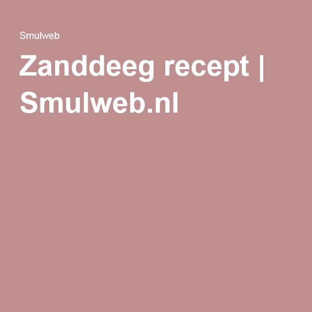 Zanddeeg recept | Smulweb.nl
