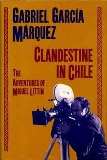 Clandestine in Chile by Gabriel García Márquez.