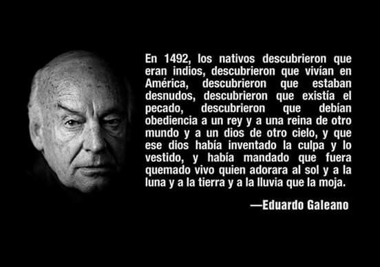 Galeano Quotes Words Native American Wisdom
