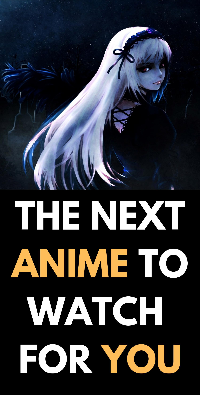 What Anime Should I Watch? Anime, Good anime series