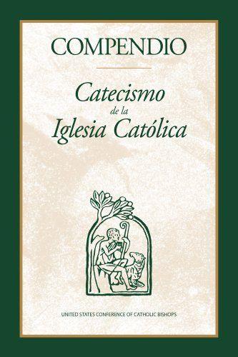 Compendio del Catecismo de la Iglesia Católica (Spanish Edition) by United States Conference of Catholic Bishops (USCCB). $9.95