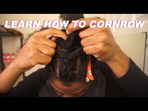 how to cornrow for beginners  your own hair  clear