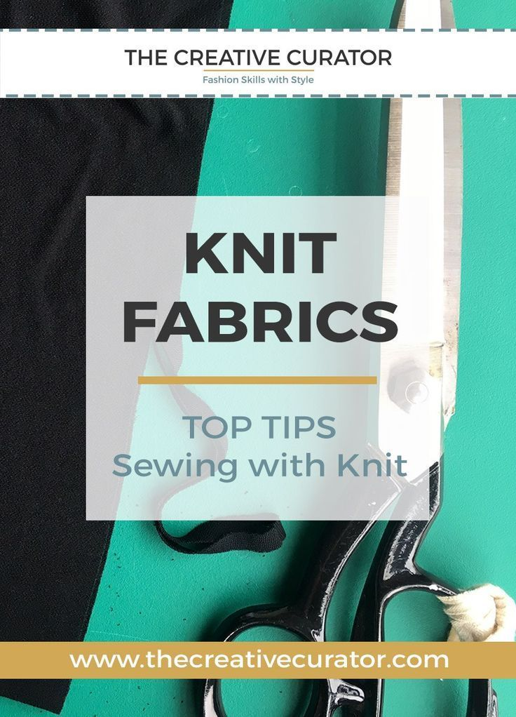Knit Fabrics: Top Tips for Sewing with Knit Fabrics