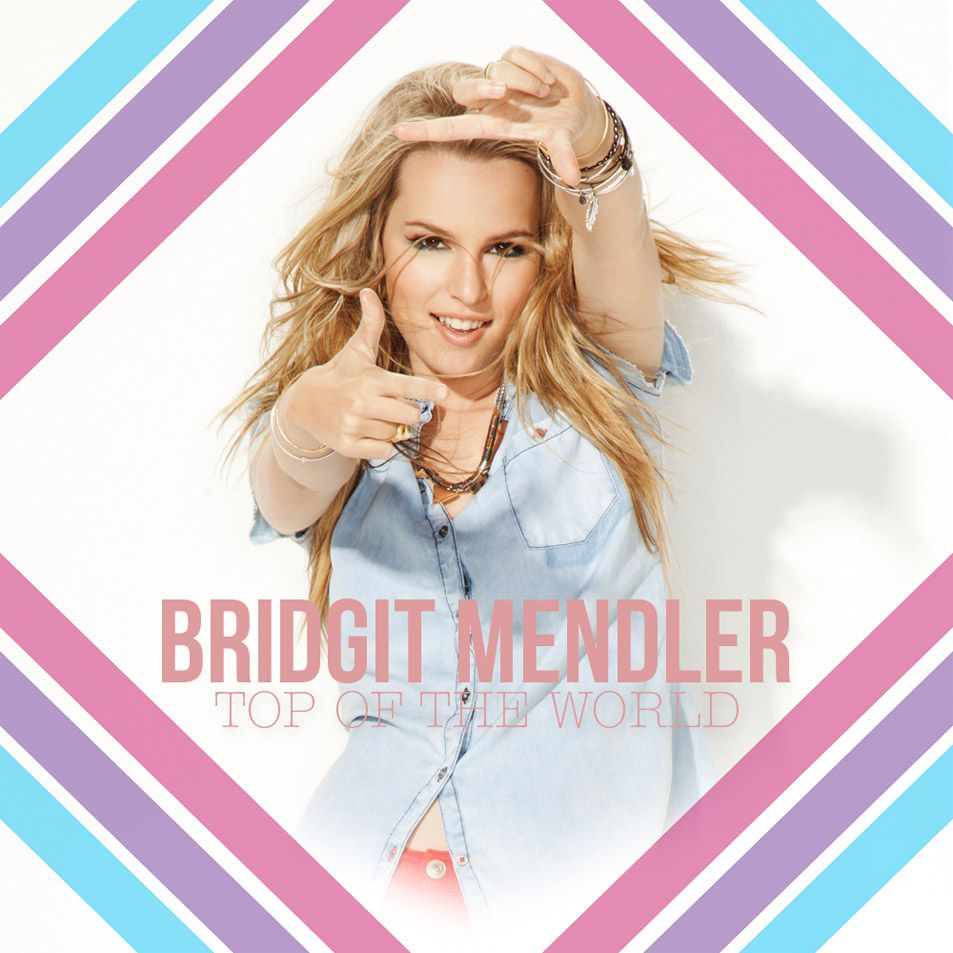 Top of the World Bridgit mendler, Top of the world