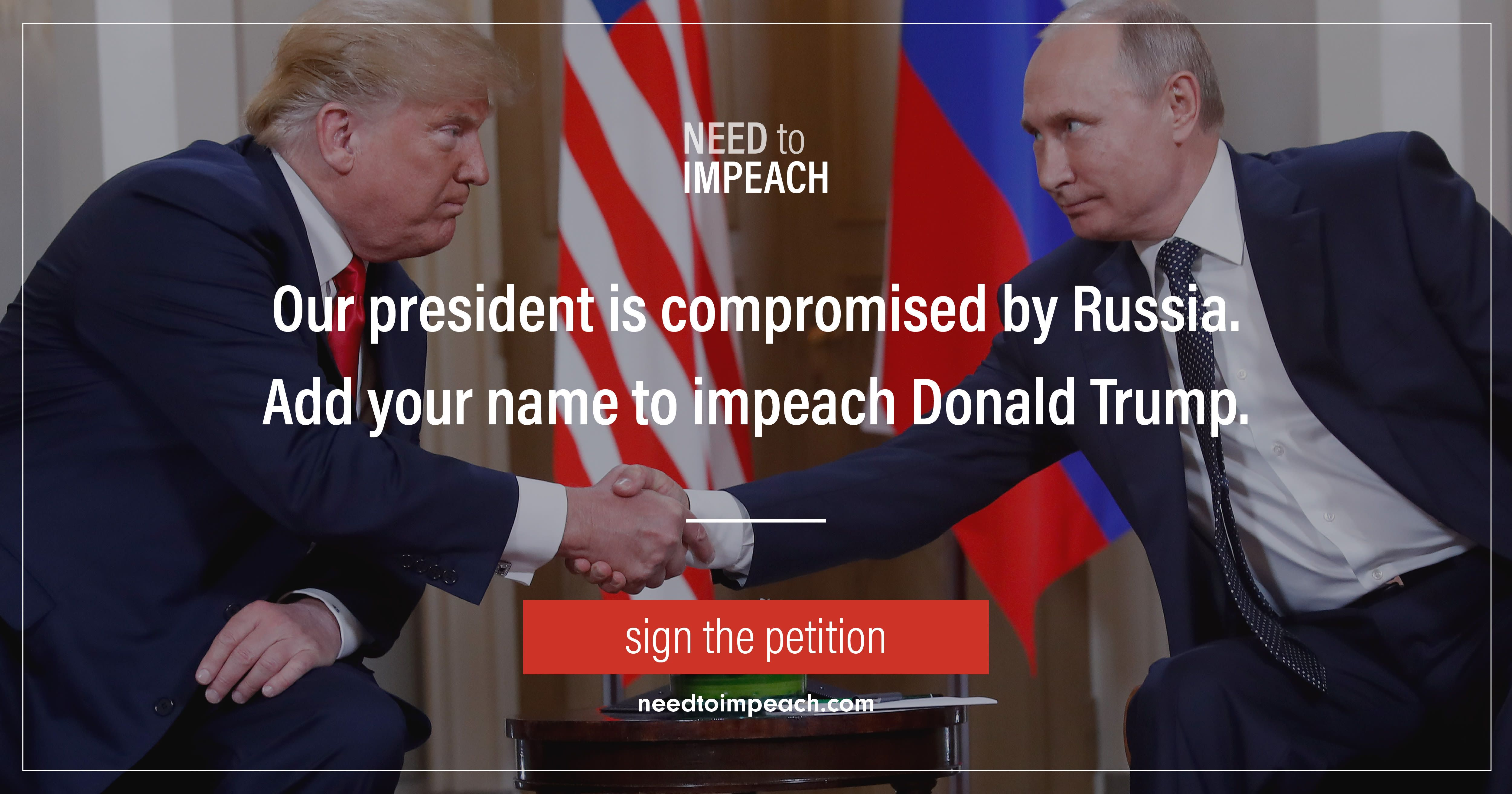 Add Your Name Impeach Trump Now  Need To Impeach