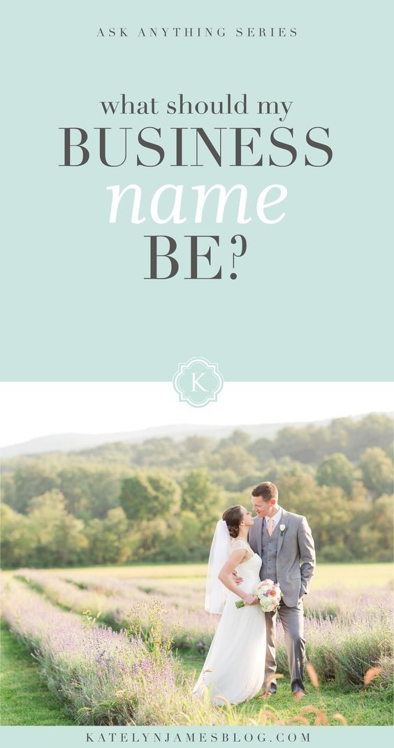 Learn How To Know What Your Business Name Should Be By Katelyn James Photography