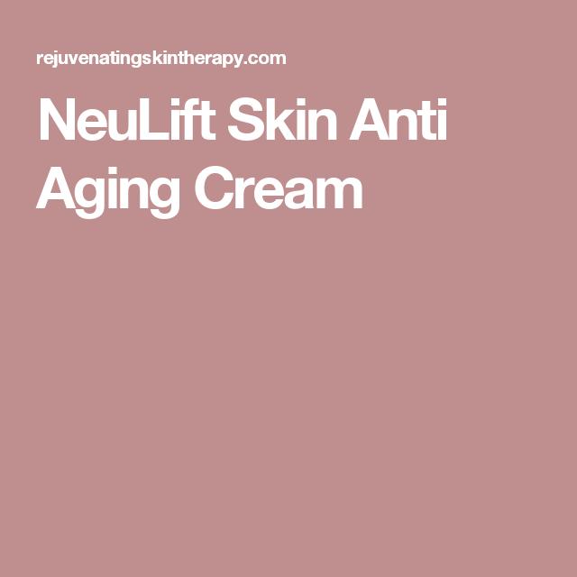 NeuLift Skin Anti Aging Cream