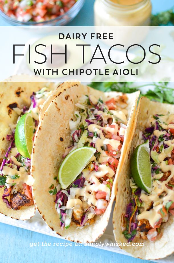 Dairy Free Fish Tacos With Chipotle Aioli Recipe Dairy Free Tacos Dairy Free Dinner Dairy Free Recipes
