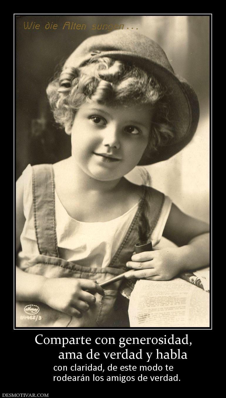 Imagen de http://www.desmotivar.com/img/desmotivaciones/119051_comparte-con-generosidad-------ama-de-verdad-y-habla.jpg.