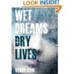 Free Kindle Book -  [Suspense] Wet Dreams Dry Lives by Barry Cain