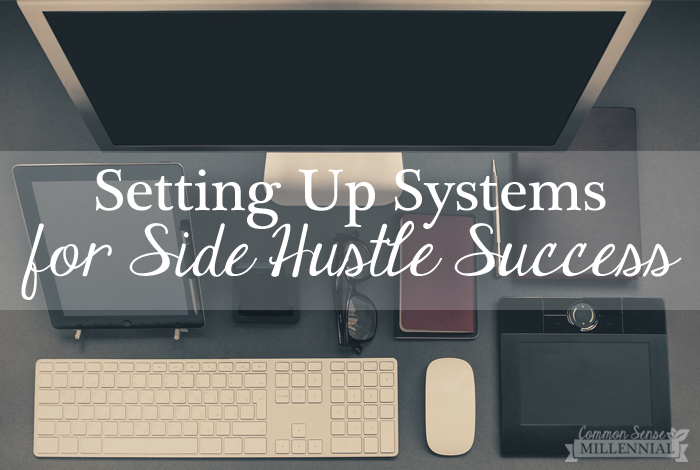 """Set Up Your Side Hustle: Creating Systems and Processes -- this is how I ran the """"back office"""" for my side hustle, and how I still run my business!"""