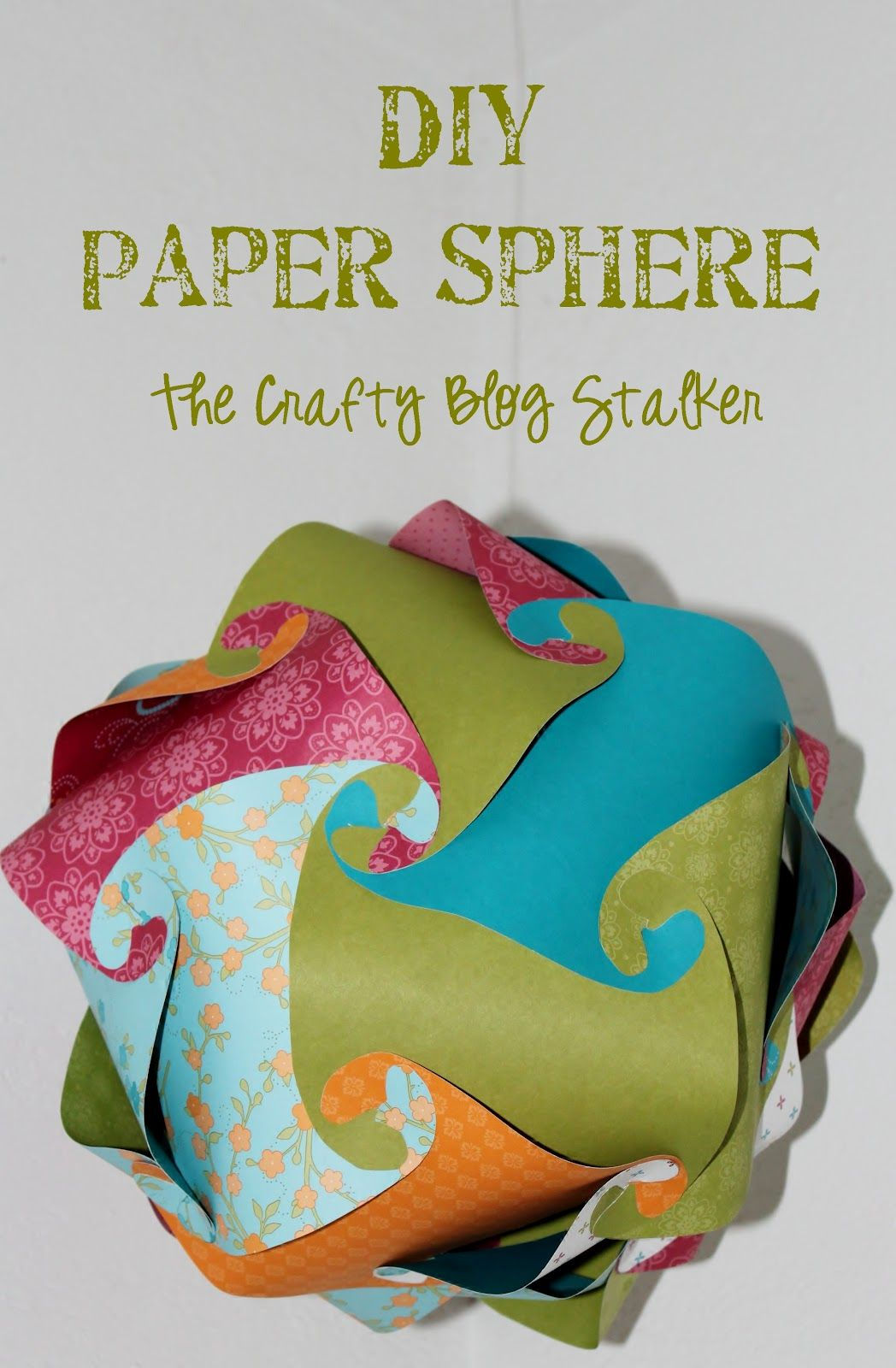 How to Make a Paper Sphere | DIY From The Crafty Blog ... - photo#34
