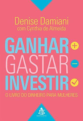 Ganhar gastar investir o livro do dinheiro para mulheres ebook ganhar gastar investir o livro do dinheiro para mulheres ebook denise damiani fandeluxe Gallery