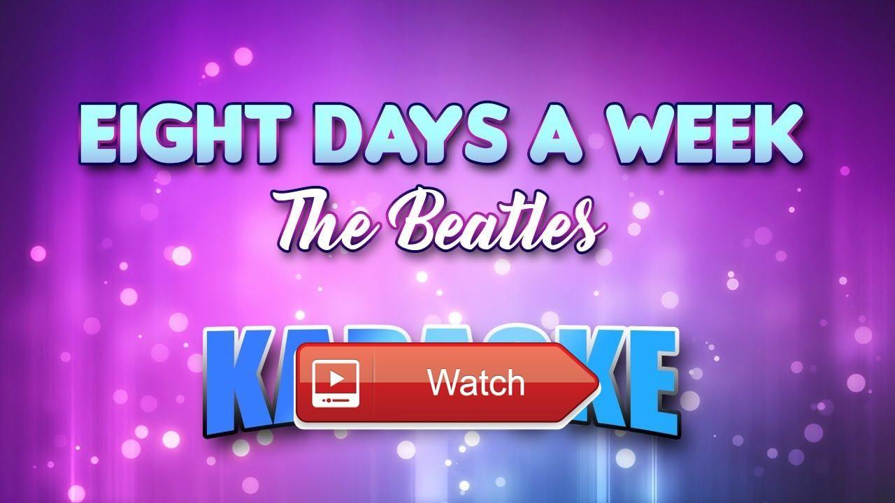 Beatles The Eight Days A Week Karaoke version Lyrics  Let's Sing Beatles The Eight Days A Week Instrumental
