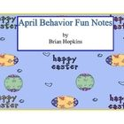 This is part of my series of very popular behavior notes!  My April ones contain 2 different sayings on two different eggs.  One is meant to be fun...