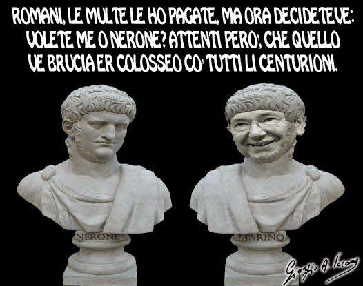 'A Romà, Nerone o Marino: decideteve!